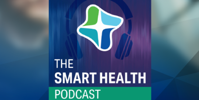 The Smart Health Podcast | How COVID-19 Is Changing the Healthcare Landscape